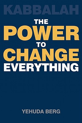 Kabbalah: The Power to Change Everything, Berg, Yehuda