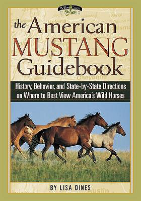 "Image for ""The American Mustang Guidebook: History, Behavior, and Sate-by-State Directions on Where to Best View America's Wild Horses"""