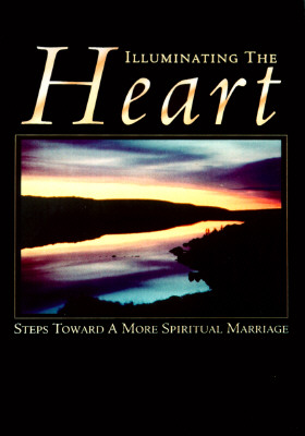 Image for ILLUMINATING THE HEART : STEPS TOWARD A