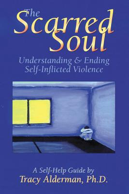 Image for The Scarred Soul: Understanding and Ending Self-Inflicted Violence