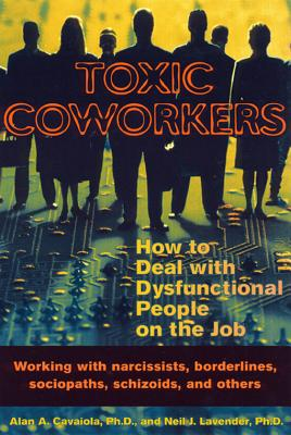 Image for Toxic Coworkers: How to Deal with Dysfunctional People on the Job