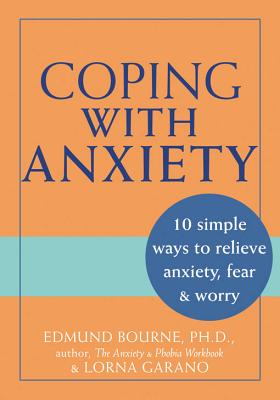 Image for Coping With Anxiety : 10 Simple Ways to Relieve Anxiety, Fear & Worry