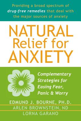 Image for Natural Relief for Anxiety : Complementary Strategies for Easing Fear, Panic & Worry