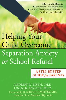 Image for Helping Your Child Overcome Separation Anxiety or School Refusal: A Step-by-Step Guide for Parents
