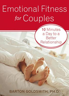 Image for Emotional Fitness for Couples: 10 Minutes a Day to a Better Relationship