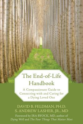 Image for The End-of-Life Handbook: A Compassionate Guide to Connecting with and Caring for a Dying Loved One