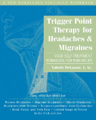 Image for Trigger Point Therapy for Headaches and Migraines: Your Self -Treatment Workbook for Pain Relief