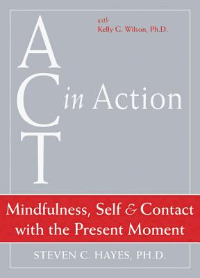 Image for Mindfulness, Self, & Contact with the Present Moment (Act in Action)