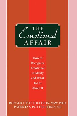 Image for The Emotional Affair: How to Recognize Emotional Infidelity and What to Do About It