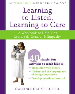 Image for Learning to Listen, Learning to Care: A Workbook to Help Kids Learn Self-Control and Empathy