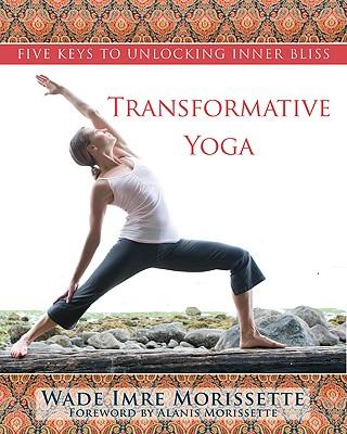 Image for Transformative Yoga: Five Keys to Unlocking Inner Bliss