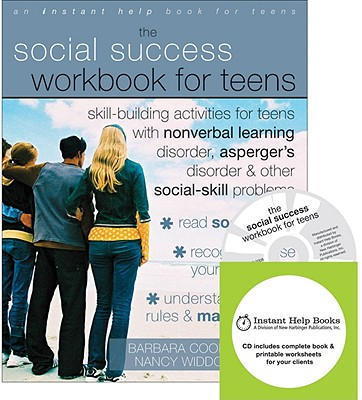 Image for The Social Success Workbook for Teens: Skill-Building Activities for Teens with Nonverbal Learning Disorder, Asperger's Disorder, and Other