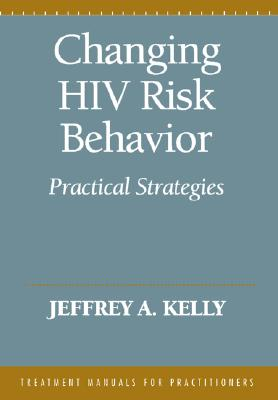 Image for CHANING HIV RISK BEHAVIOR PRACTICAL STRATEGIES