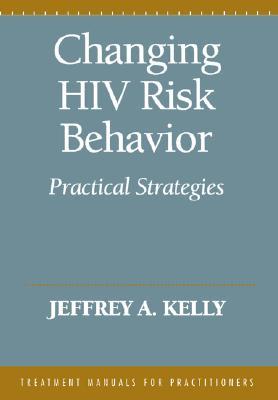 Image for CHANING HIV RISK BEHAVIOR PRACTICAL STRATEGIES