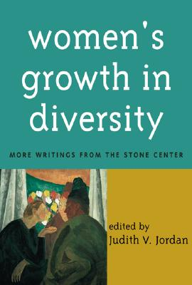 Image for Women's Growth in Diversity: More Writings from the Stone Center
