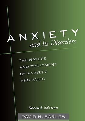 Anxiety and Its Disorders, Second Edition, Barlow, David