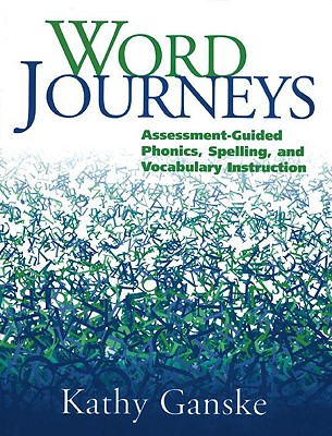 Image for Word Journeys: Assessment-Guided Phonics, Spelling, and Vocabulary Instruction