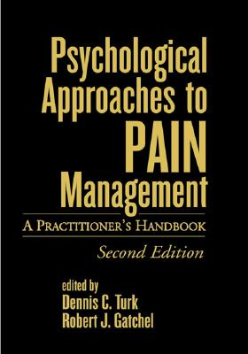 Psychological Approaches to Pain Management, Second Edition: A Practitioner's Handbook