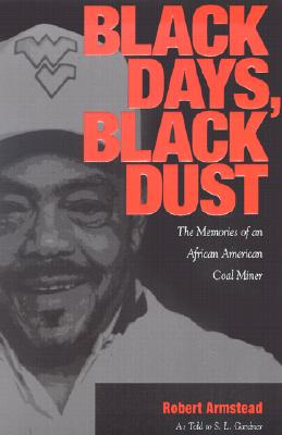 Image for Black Days, Black Dust: The Memories of an African American Coal Miner
