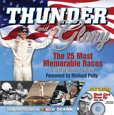Image for Thunder and Glory: The 25 Most Memorable Races in Winston Cup History (NASCAR)