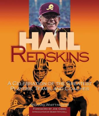Image for Hail Redskins: A Celebration of the Greatest Players, Teams, and Coaches