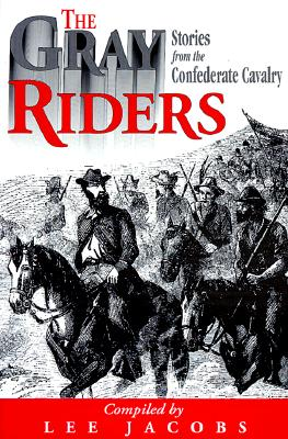 Image for The Gray Riders: Stories from the Confederate Cavalry (Signed First Edition)
