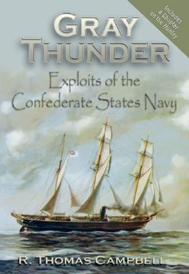 Image for Gray Thunder: Exploits of the Confederate States Navy