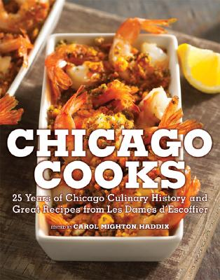 Image for Chicago Cooks: 25 Years of Chicago Culinary History and Great Recipes from Les Dames d'Escoffier