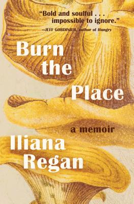 Image for Burn the Place: A Memoir