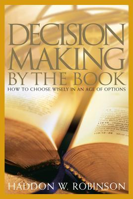 Image for Decision Making by the Book: How to Choose Wisely in an Age of Options