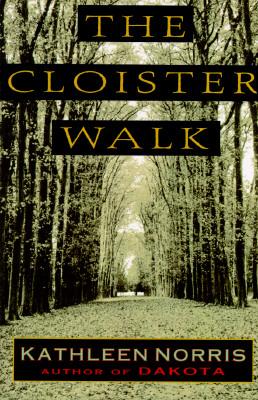 The Cloister Walk, Kathleen Norris