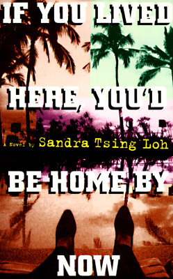 If You Lived Here, You'd Be Home by Now, Loh, Sandra Tsing