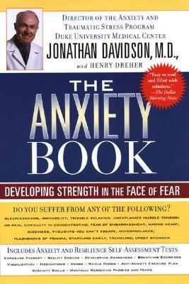 The Anxiety Book: Developing Strength in the Face of Fear, Davidson, Jonathan; Dreher, Henry
