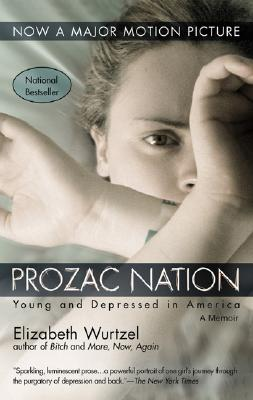 Prozac Nation : Young and Depressed in America, Wurtzel, Elizabeth