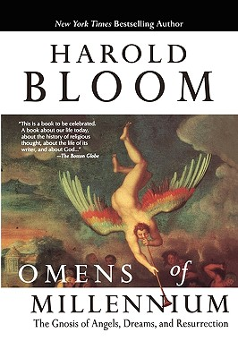 Omens of Millennium: The Gnosis of Angels, Dreams, and Resurrection, Bloom, Harold