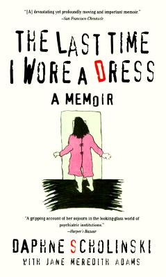 Last Time I Wore a Dress, DAPHNE SCHOLINSKI, JANE MEREDITH ADAMS