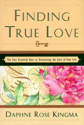 Image for Finding True Love: The Four Essential Keys to Discovering the Love of Your Life