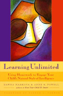 Image for Learning Unlimited: Using Homework to Engage Your Child's Natural Style of Intelligence