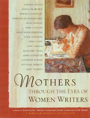 Image for Mothers Through the Eyes of Women Writers: A Barnard College Collection