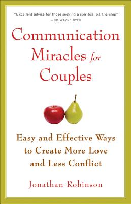 Image for Communication Miracles for Couples: Easy and Effective Tools to Create More Love and Less Conflict (For Fans of More Love Less Conflict or The Five Love Languages)