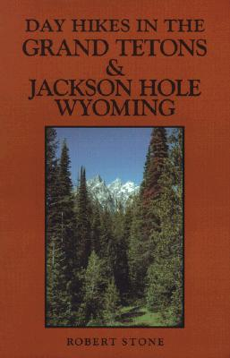 Image for DAY HIKES IN THE GRAND TETONS AND JACKSON HOLE WYOMING, 2nd Edition