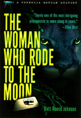 The Woman Who Rode to the Moon (A Cordelia Morgan Mystery), Johnson, Bett Reece