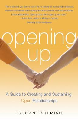 Image for Opening Up: A Guide To Creating And Sustaining Open Relationships