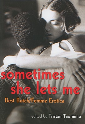 Image for SOMETIMES SHE LETS ME : BEST BUTCH / FEMME EROTICA