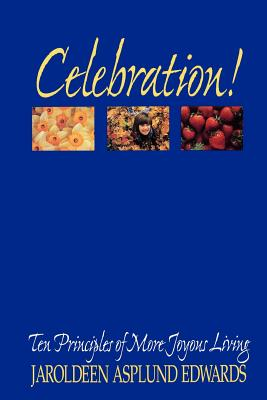 Image for Celebration!: Ten Principles of More Joyous Living