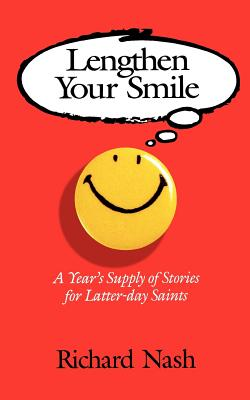Image for Lengthen Your Smile: A Year's Supply of Stories for Latter-Day Saints