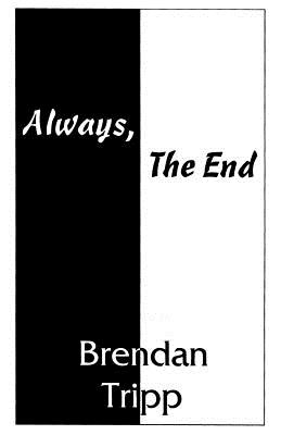Image for Always, the End