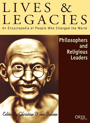 Image for Philosophers and Religious Leaders: An Encyclopedia of People Who Changed the World (Lives and Legacies Series)