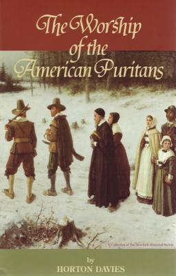 Image for The Worship of the American Puritans (From the Library of Morton H. Smith)