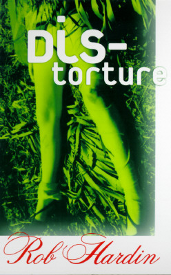 Distorture (Black Ice Books), Hardin, Rob